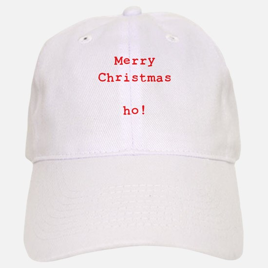 Merry Christmas ho! Baseball Baseball Cap
