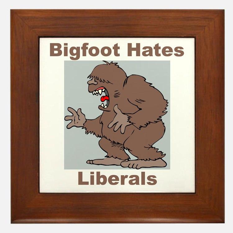 Bigfoot Hates Liberals Framed Tile
