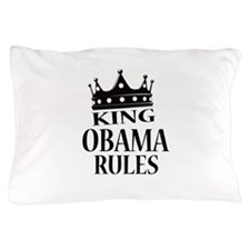 King Obama Rules Pillow Case