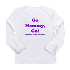 go mommy go Long Sleeve T-Shirt