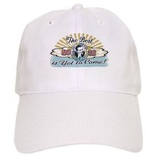 The Best is Yet to Come Baseball Cap