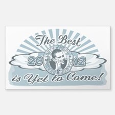 The Best is Yet to Come Sticker (Rectangle)