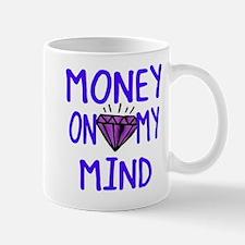 Money on my mind Mug