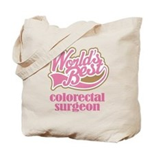 Colorectal Surgeon (Worlds Best) Tote Bag