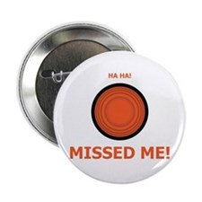 """Missed Me 2.25"""" Button"""