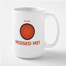 Missed Me Mug