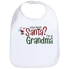 who needs Santa? Ive got Grandma Bib