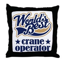 Crane Operator (Worlds Best) Throw Pillow