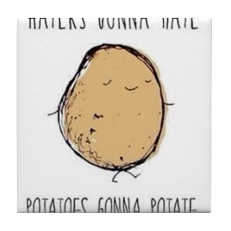 Haters Gonna Hate, Potatoes Gonna Potate Tile Coas
