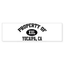 Property of YUCAIPA Bumper Bumper Sticker
