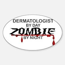 Dermatologist Zombie Sticker (Oval)