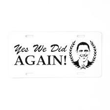 Obama Yes We Did Again V2 BW Aluminum License Plat