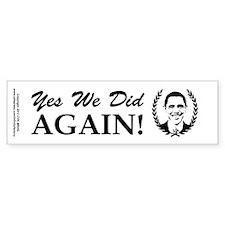 Obama Yes We Did Again V2 BW Bumper Sticker