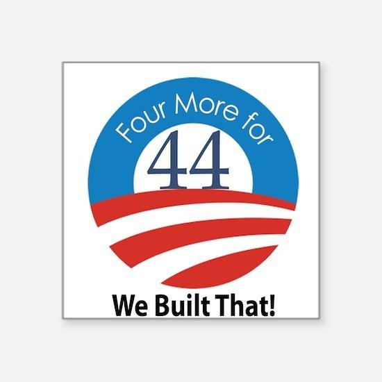 "4 More for 44 VICTORY! Square Sticker 3"" x 3"""