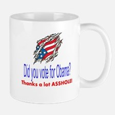 did you vote for obama? thanks a lot asshole! Mug