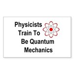 Physicists Train To Be Quantum Mechanics Sticker (
