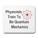 Physicists Train To Be Quantum Mechanics Mousepad