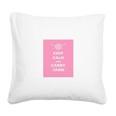 Keep Calm Carry Yarn Square Canvas Pillow