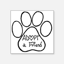 "Adopt a friend pawprint Square Sticker 3"" x 3"""