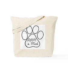 Adopt a friend pawprint Tote Bag