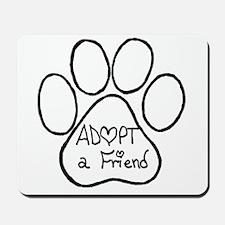 Adopt a friend pawprint Mousepad