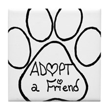 Adopt a friend pawprint Tile Coaster