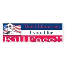 I voted for Killface Bumper Sticker