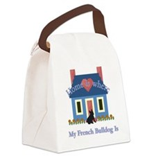 French Bulldog Home Is Canvas Lunch Bag