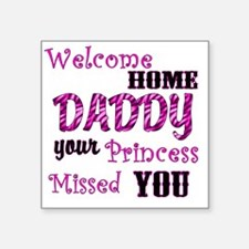 """Welcome Home Daddy Square Sticker 3"""" x 3"""""""