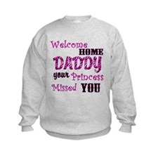 Welcome Home Daddy Sweatshirt