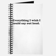 Everything I wish I could say out loud Journal