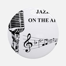 Jazz on the air! Ornament (Round)