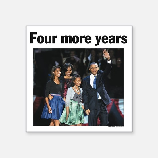 "Four More Years: Obama 2012 Square Sticker 3"""