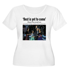 Obama: Best is Yet to Come T-Shirt