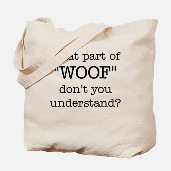 What Part of Woof Tote Bag
