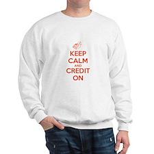 Keep Calm and Credit On Sweatshirt
