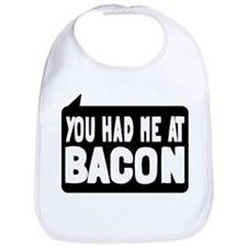 You Had Me At Bacon Bib