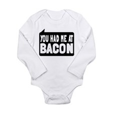 You Had Me At Bacon Long Sleeve Infant Bodysuit