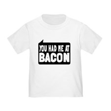 You Had Me At Bacon T