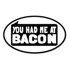 You Had Me At Bacon Decal