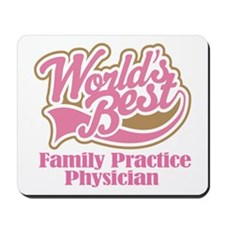 Family Practice Physician (Worlds Best) Mousepad