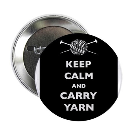 "Keep Calm Carry Yarn 2.25"" Button"
