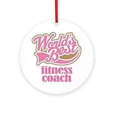Fitness Coach (Worlds Best) Ornament (Round)