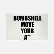 Bombshell move your ass Rectangle Magnet
