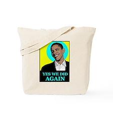 Yes We Did ... Again!!! Tote Bag