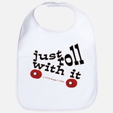 JUST ROLL WITH IT Baby Bib