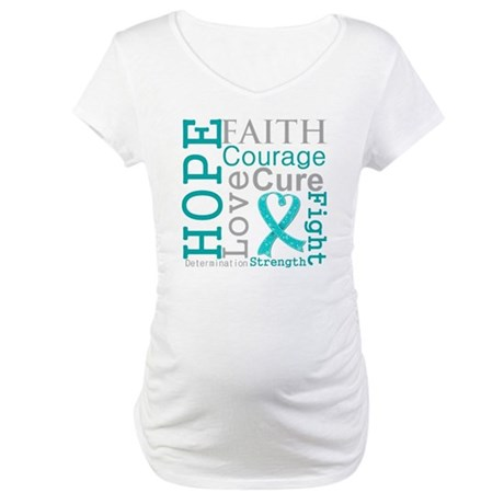 Ovarian Cancer Hope Courage Maternity T-Shirt