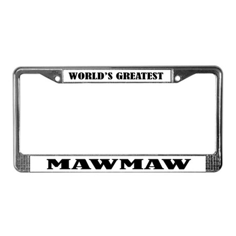 MawMaw License Plate Frame