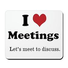 I Love Meetings - Let's Meet Mousepad