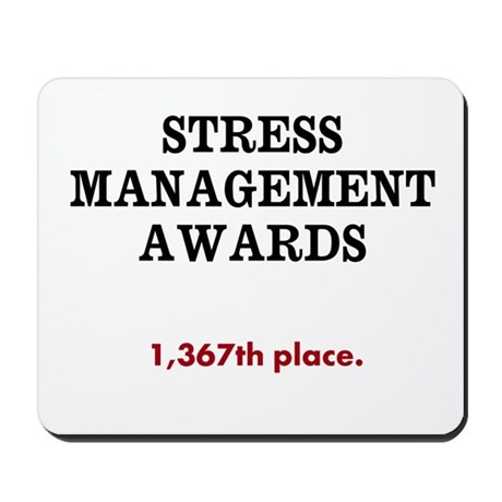 Stress Management Awards Funny Mousepad by OfficeCelebrity